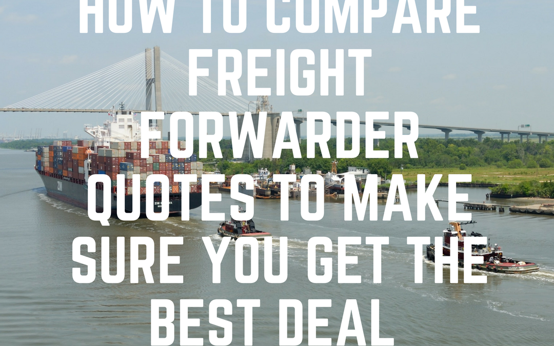 How to accurately compare freight forwarder quotes to make sure you get the best deal