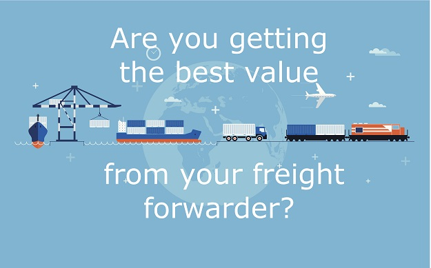 Are you getting the best value out of your freight forwarder?