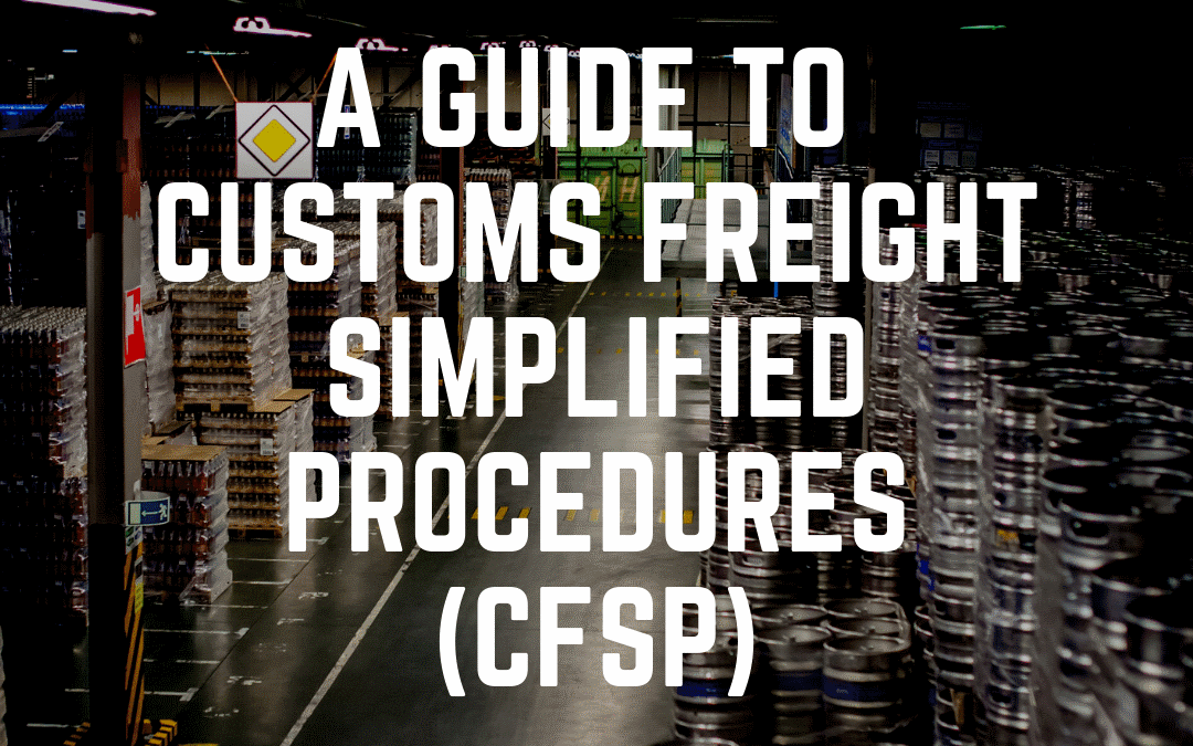 [GUIDE] A guide to Customs Freight Simplified Procedures (CFSP)