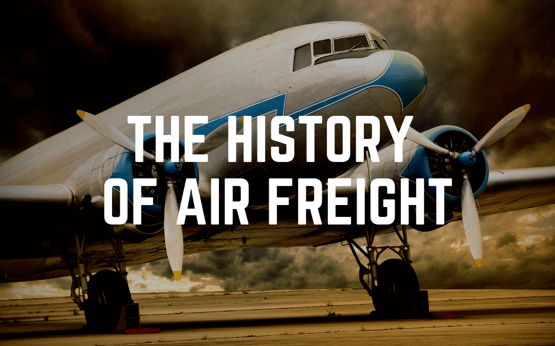 The History of Air Freight