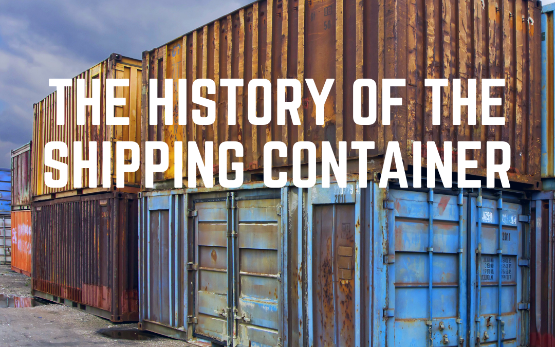 The History of the Shipping Container