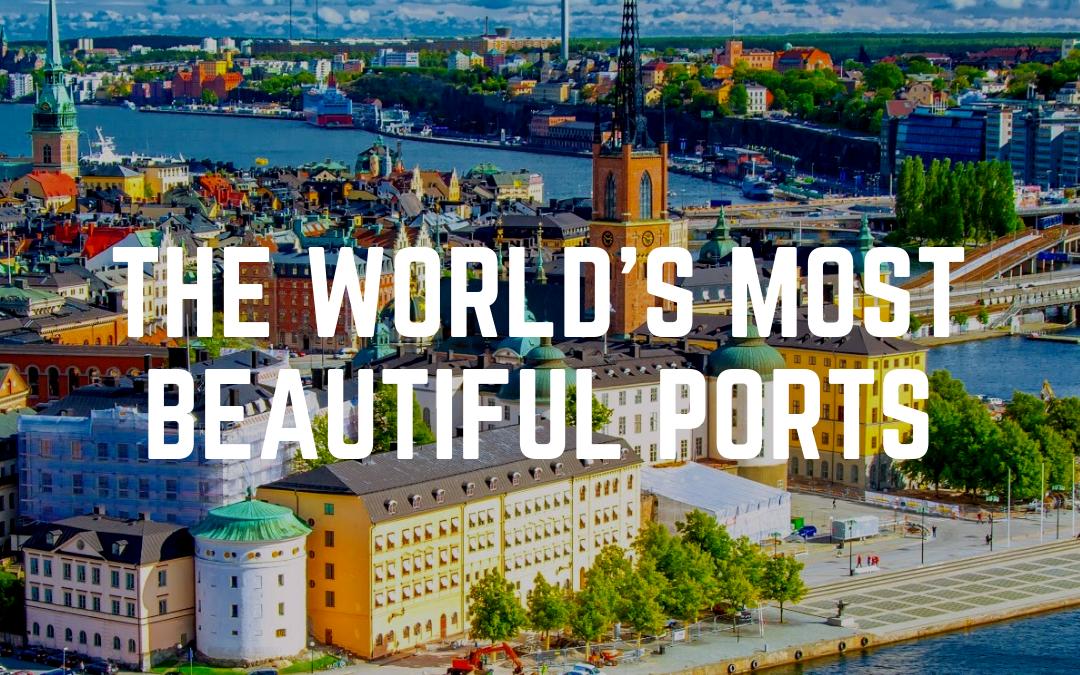 The World's Most Beautiful Ports